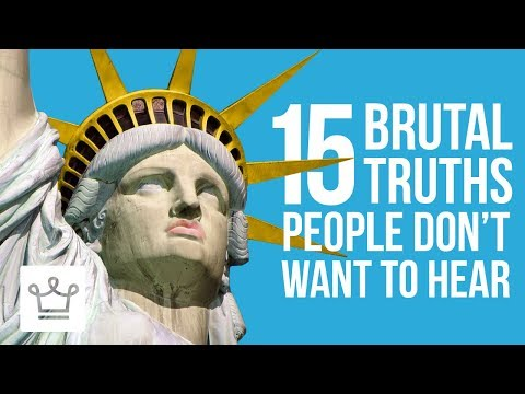 15 Brutal TRUTHS People Don't Want to Hear
