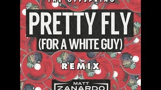 The Offspring - Pretty Fly For A White Guy (Matt Zanardo