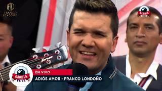 ADIOS AMOR (Franco Londoño) LIVE