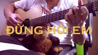 Đừng Hỏi Em (Don't Ask Me) - Mỹ Tâm - Guitar Cover