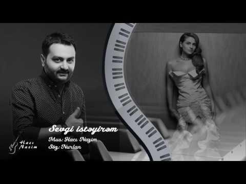 Günel - Sevgi istəyirəm //Hacı Nazim