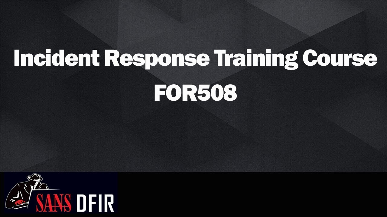 Advanced Incident Response Training Threat Hunting Digital Forensics Course Sans For508