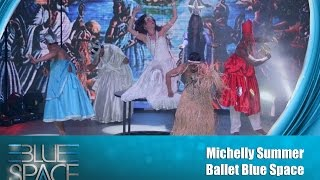 Blue Space Oficial -  Michelly Summer e Ballet - 07.11.15
