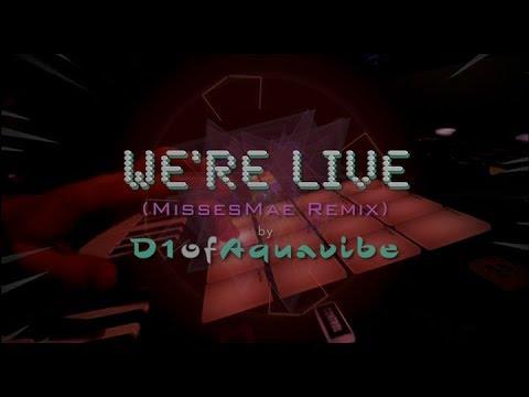 We're Live (MissesMae Remix) - D1ofAquavibe