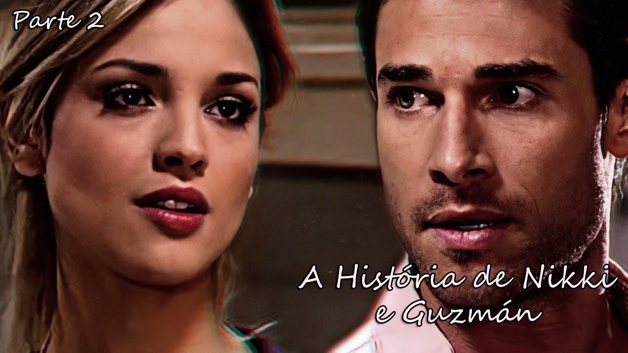 A História de Nikki e Guzmán - Parte 2   EM HD