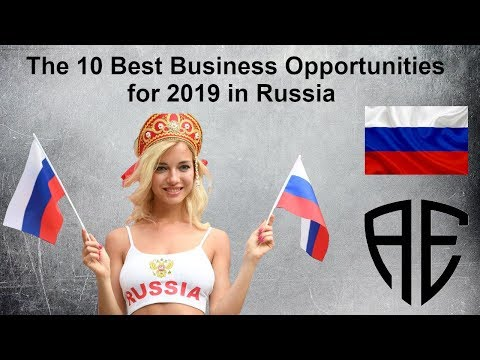 The 10 Best Business Opportunities For 2019 In Russia