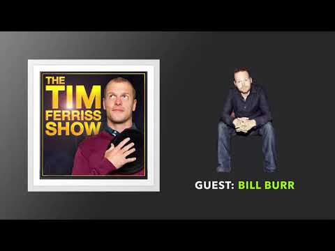 Bill Burr Interview | The Tim Ferriss Show (Podcast)