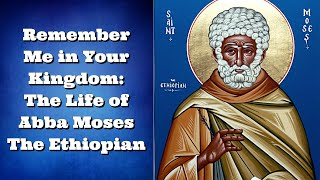 Gambar cover Remember Me in Your Kingdom: The Life of Abba Moses The Ethiopian