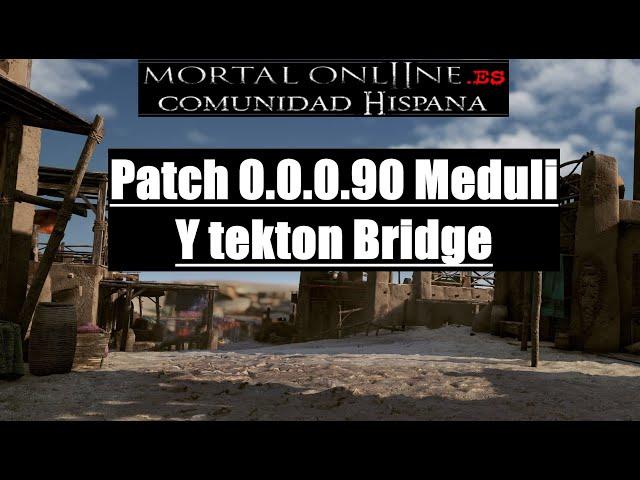 Mortal Online 2 Patch 0.0.0.90 [Meduli and Tekton Bridge ]