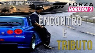 Forza Horizon 2   1º Encontro De Carros E Paul Walker Tribute