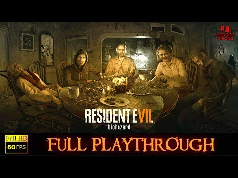 Resident Evil 7 | Full Playthrough | PC Ultra / 60FPS | Gameplay Walkthrough No Commentary 1080P