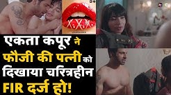 Ekta Kapoor Alt Balaji Web Series 'XXX Season 2' Insult's  Indian Army , FIR Lodged | In Hindi
