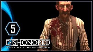 Dishonored Death of the Outsider Gameplay PS4 - Jacobi and the Journalist [Part 5]