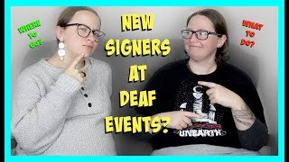 New Signers At Deaf Events ⎮ ASL Stew
