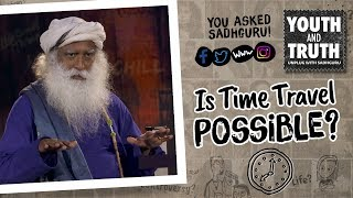 Is Time Travel Possible Social media question #UnplugWithSadhguru