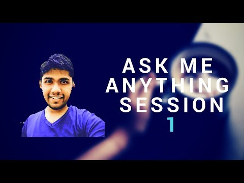 Ask me anything session 1 - Tech , Programming, Development , Course etc.