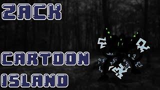 ZACK - Cartoon Island (Ft. Albert Mation and ToxicTubeMan)