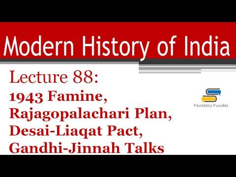 Lec 88-1943  Famine,CR Plan,Desai-Liaqat Pact,Gandhi-Jinnah Talks with FF | Modern History