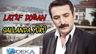 Latif Doğan - Sallanda Yürü (Deka Müzik)