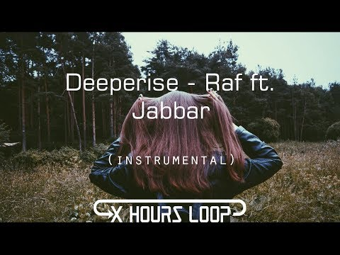 Deeperise - Raf ft. Jabbar (Instrumental Loop)[1 Hours]
