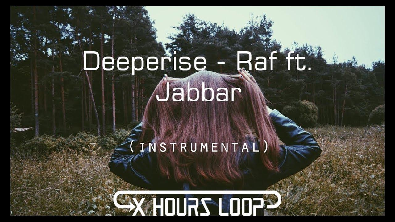 Deeperise Raf Ft Jabbar Instrumental Loop 1 Hours Youtube