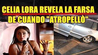 CELIA LORA revela LA VERDAD de cuando ATROPELLÒ y la FARSA para ENCARCELARLA