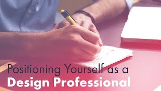 How to position yourself as a professional designer