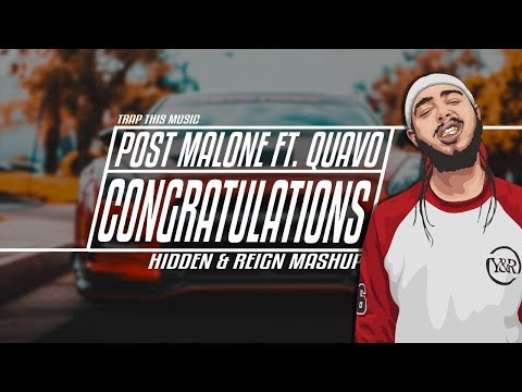 Post MaIone - CongratuIations ft. Quavo (Hidden & Reign Mashup)