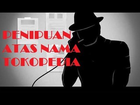 Hati Hati Penipuan Atas Nama Tokopedia Part1 Call Phising Youtube