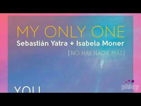 Sebastian Yatra  Isabela Merced - My Only One No Hay Nadie Mas
