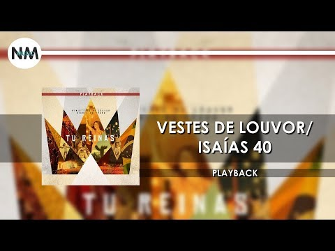 Vestes de Louvor/Isaias 40 PB - CD Tu Reinas PLAYBACK HD - N'music Gospel from YouTube · Duration:  5 minutes 17 seconds