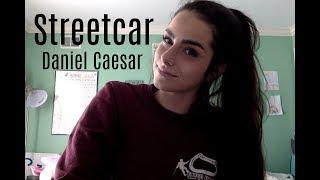 Streetcar By Daniel Caesar (Cover)