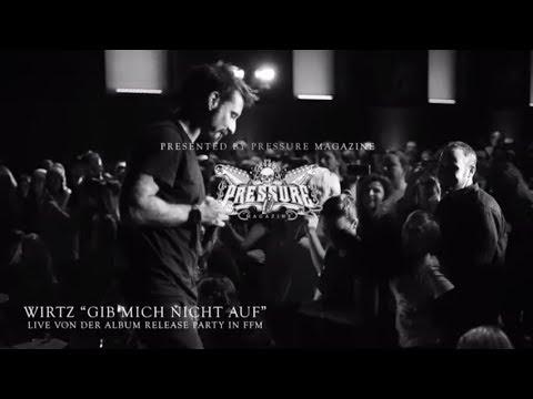 WIRTZ - Gib mich nicht auf - LIVE Releaseparty Frankfurt – 17.11.17