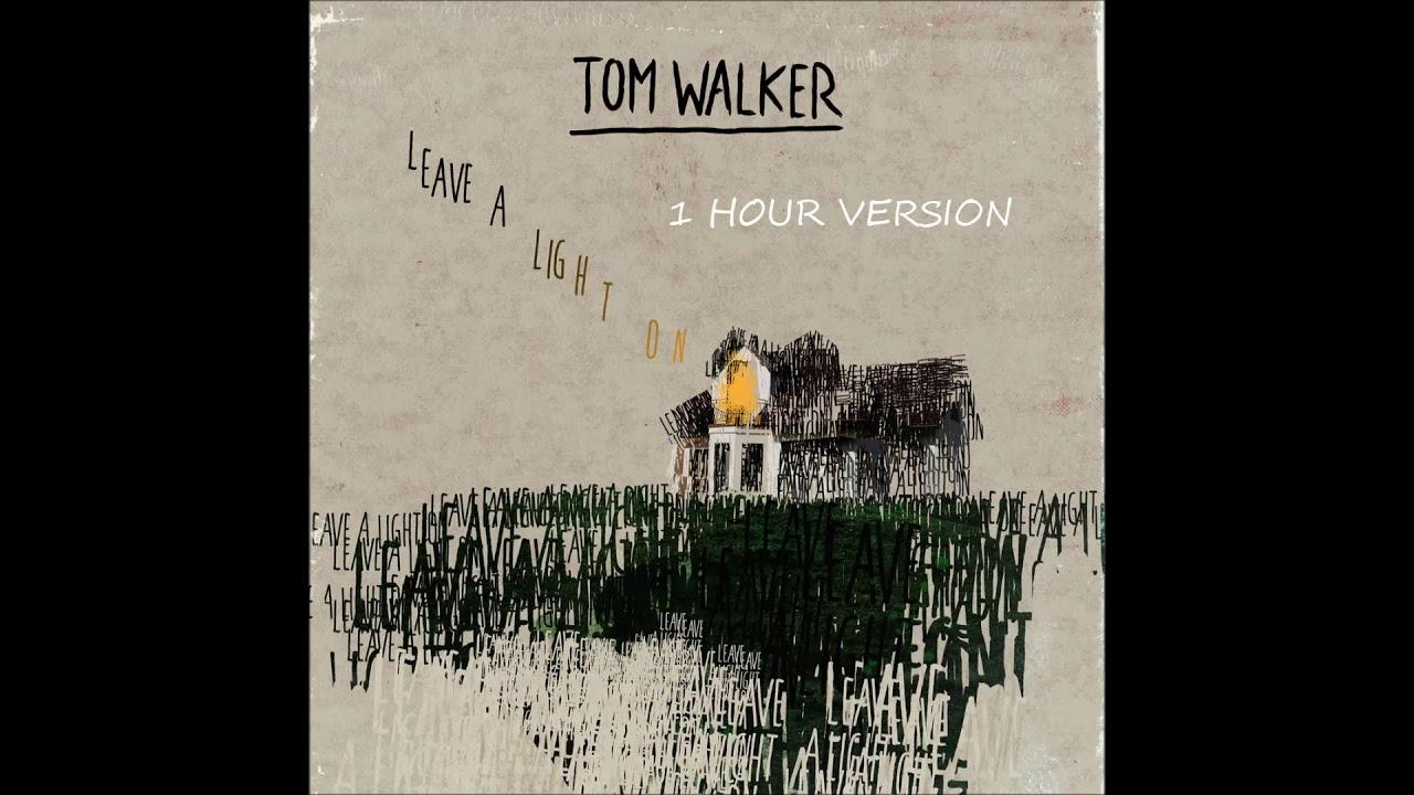 tom walker leave a light on 1 hour version youtube. Black Bedroom Furniture Sets. Home Design Ideas