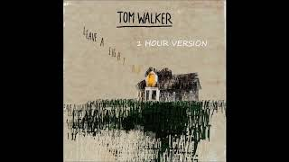 Tom Walker - Leave A Light On (1 HOUR VERSION)
