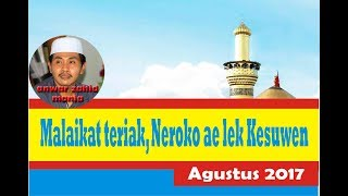 Video KH Anwar Zahid Agustus 2017 - Kaget aku, Malaikat teriak Neroko ae lek kesuwen download MP3, 3GP, MP4, WEBM, AVI, FLV November 2017