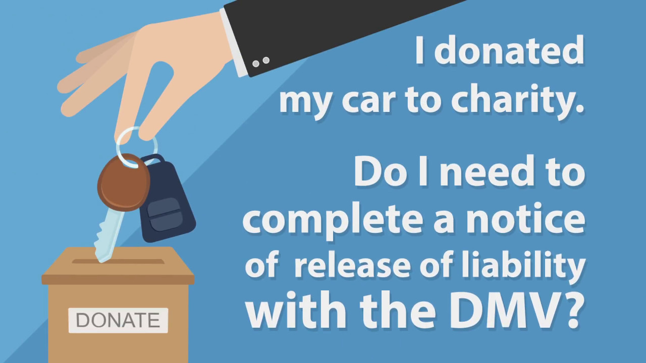 Notice Of Transfer And Release Of Liability >> Ask Dmv Notify The Dmv When You Donate Your Car Youtube