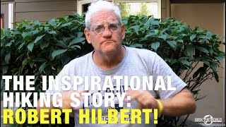 THE INSPIRATIONAL HIKING STORY: DEAF HIKER - ROBERT HILBERT