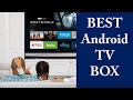 5 Best Android Tv Box 2017 - Best Android Tv Box For Kodi