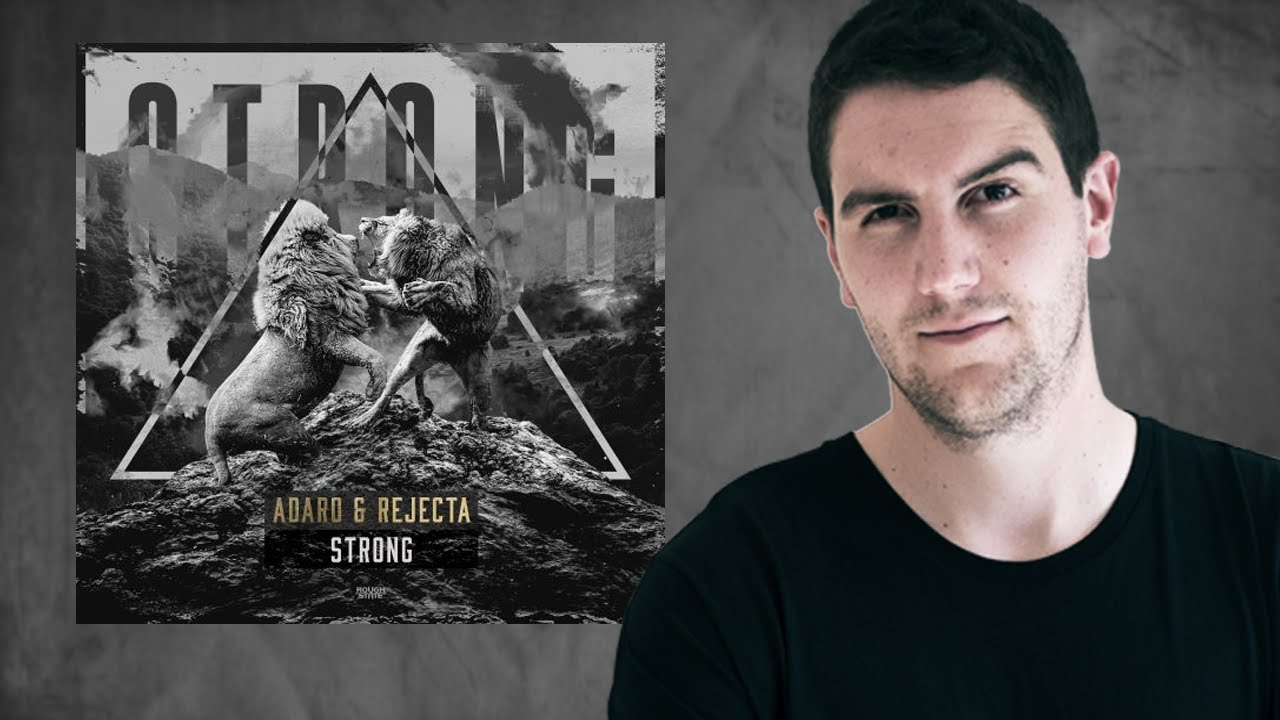 PREMIERE ECOUTE : Adaro & Rejecta - Strong