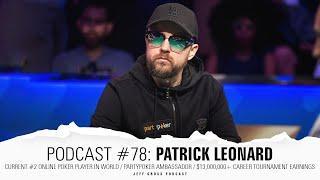 Podcast #78: Patrick Leonard / #2 online poker player / partypoker Ambassador / $13M+ MTT earnings