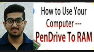 Convert your pen drive into Ram