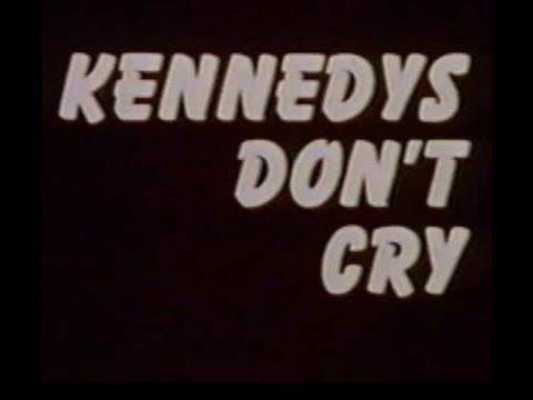 """KENNEDYS DON'T CRY"" (1975)"