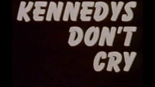 """""""KENNEDYS DON'T CRY"""" (1975)"""