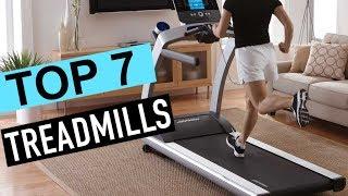 BEST 7: Treadmills 2018
