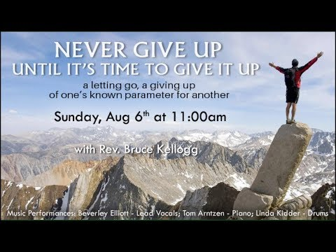 Bruce Kellogg  - Never Give It Up Until It Is Time To Give It Up