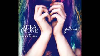 Aura Dione feat Rock Mafia - friends