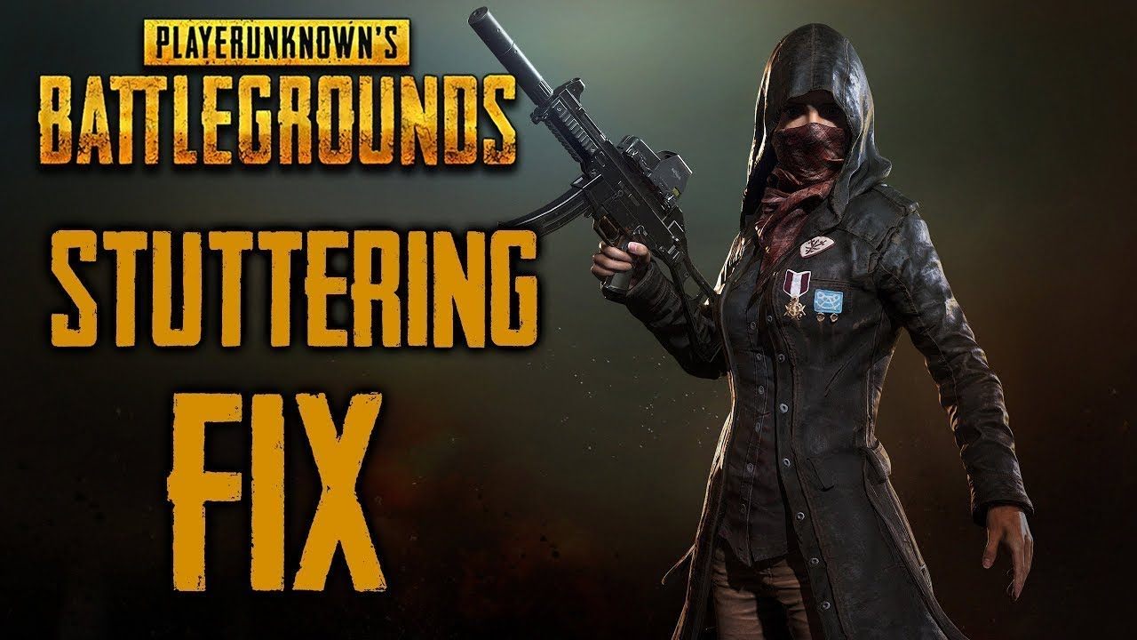 PUBG - GUIDE How To Fix Stutter And Lag - (2018)