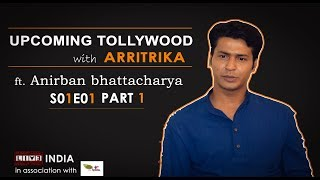 Anirban Bhattacharya Interview l Upcoming Tollywood With Arritrika l S01E01 (part 1) l LIVE INDIA