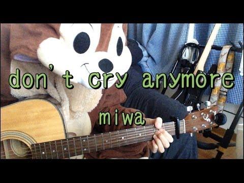don't cry anymore/miwa/ギターコード